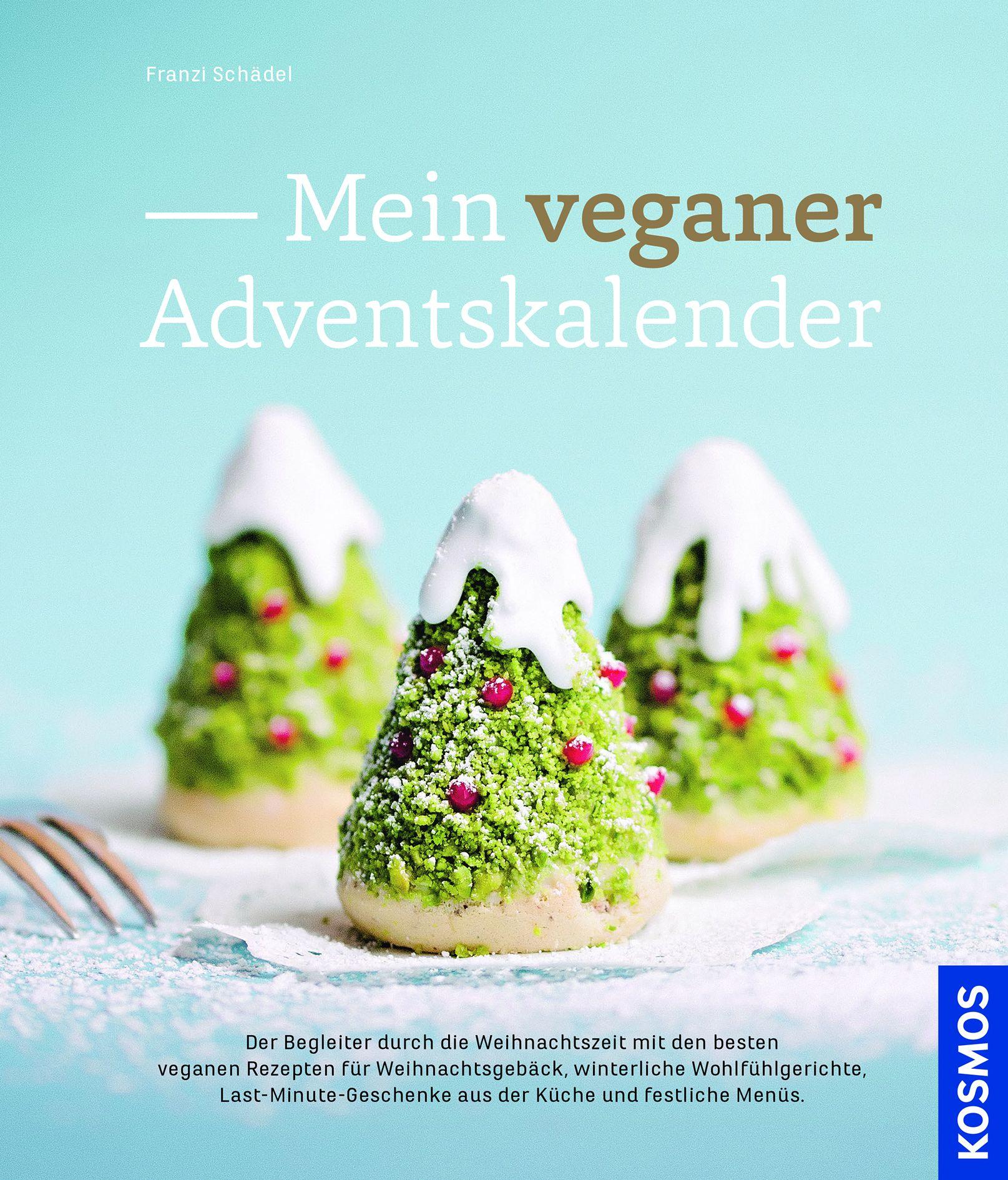vegan durch die weihnachtszeit mit rezepten von franziska sch del food monitor. Black Bedroom Furniture Sets. Home Design Ideas